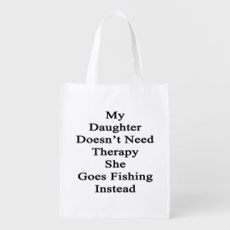 My Daughter Doesn't Need Therapy She Goes Fishing
