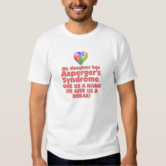 My Daughter Has Asperger's Shirts