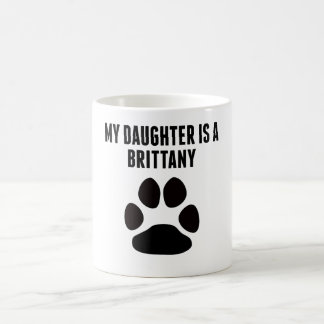 My Daughter Is A Brittany Coffee Mug