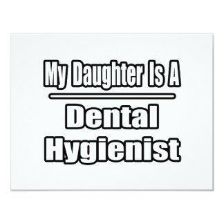 My Daughter Is A Dental Hygienist Custom Invitations