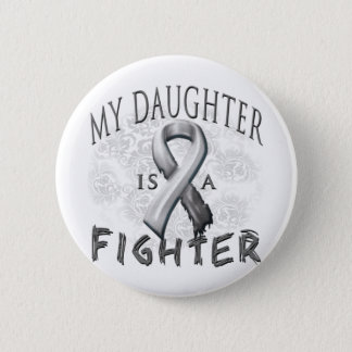 My Daughter Is A Fighter Grey 6 Cm Round Badge