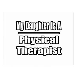 My Daughter Is A Physical Therapist Postcard