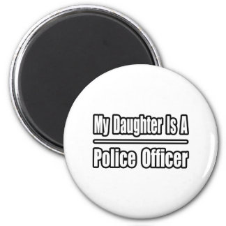 My Daughter Is A Police Officer 6 Cm Round Magnet