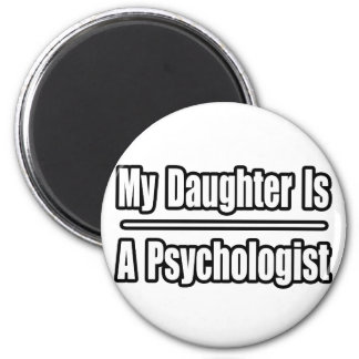 My Daughter Is A Psychologist 6 Cm Round Magnet