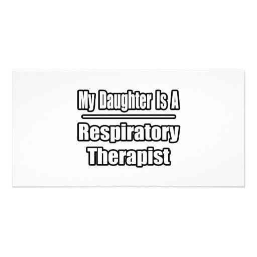 My Daughter Is A Respiratory Therapist Custom Photo Card