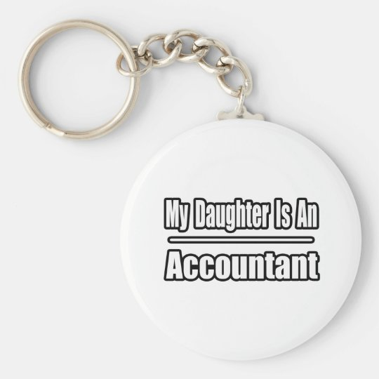 My Daughter Is An Accountant Basic Round Button Key Ring