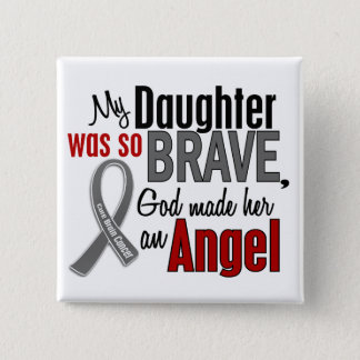 My Daughter Is An Angel 1 Brain Cancer 15 Cm Square Badge