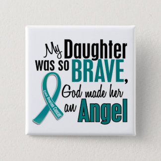 My Daughter Is An Angel 1 Ovarian Cancer 15 Cm Square Badge