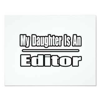 My Daughter Is An Editor 11 Cm X 14 Cm Invitation Card