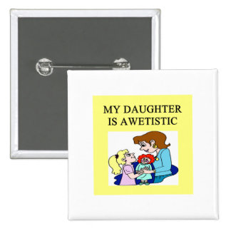 my daughter is autistic button