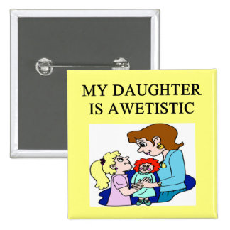 my daughter is autistic pins