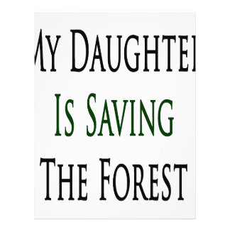 My Daughter Is Saving The Forest Custom Flyer