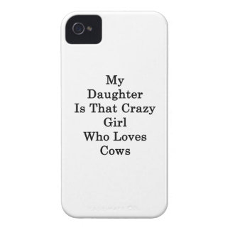 My Daughter Is That Crazy Girl Who Loves Cows Case-Mate iPhone 4 Cases
