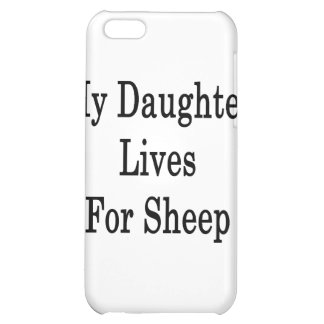 My Daughter Lives For Sheep iPhone 5C Cover