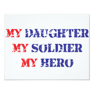 My daughter, my soldier, my hero 11 cm x 14 cm invitation card