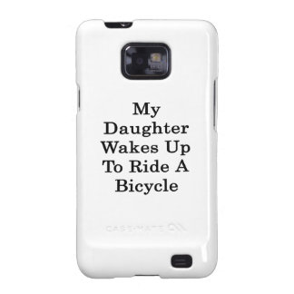 My Daughter Wakes Up To Ride A Bicycle Samsung Galaxy SII Cover