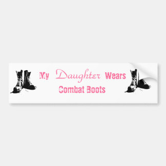 My Daughter Wears Combat Boots Bumper Sticker