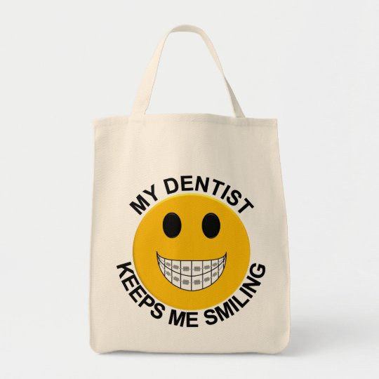 My Dentist Keeps Me Smiling Braces - Tote