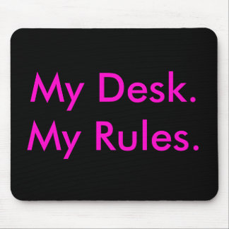My Desk, My Rules mousepad