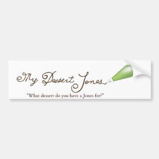 My Dessert Jones Car Bumper Sticker