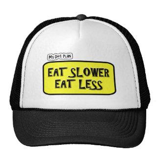 My Diet Plan Eat Slower Eat less Trucker Hats