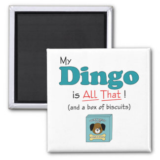 My Dingo is All That! Magnet