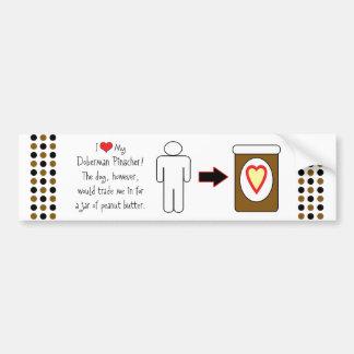 My Doberman Pinscher Loves Peanut Butter Car Bumper Sticker
