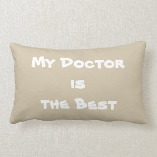MY DOCTOR IS THE BEST Lumbar pillows