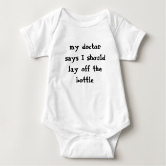 my doctor says I should lay off the bottle Baby Bodysuit