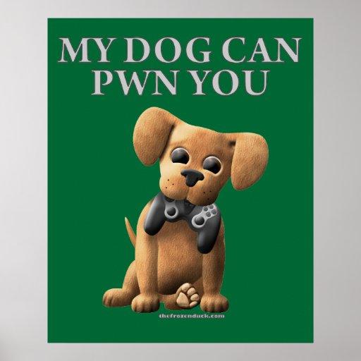 My Dog Can PWN You Print