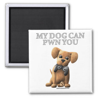 My Dog Can PWN You Square Magnet