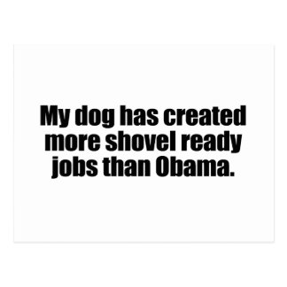 MY DOG HAS CREATED MORE SHOVEL READY JOBS THAN OBA POSTCARD
