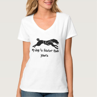 My dog is faster T-Shirt