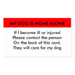 My dog is home alone contact card pack of standard business cards