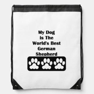 My Dog is The World's Best German Shepherd Drawstring Bag