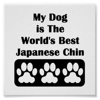My Dog is The World's Best Japanese Chin Poster