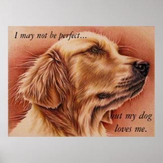 My Dog Loves Me... Golden Retriever Poster