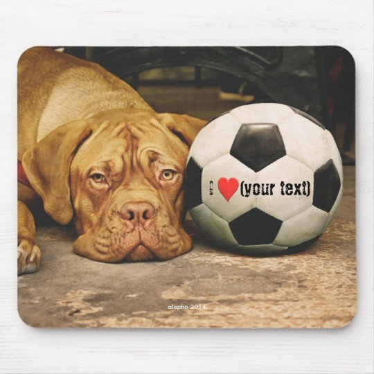 My dog loves soccer and I love my dog Mouse Pad