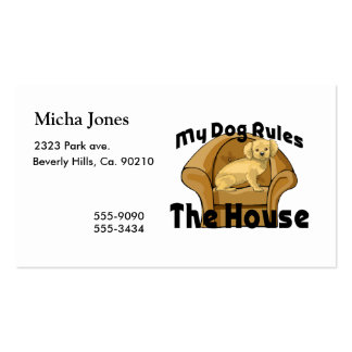 My Dog Rules The House Pack Of Standard Business Cards