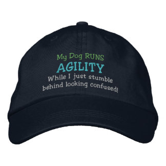 My Dog Runs Agility Embroidered Hat