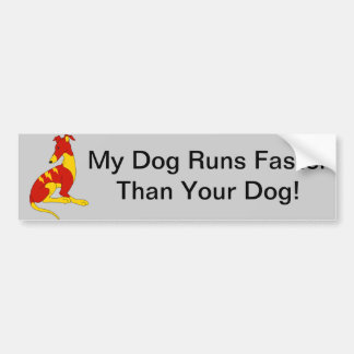 MY DOG RUNS FASTER THAN YOUR DOG - STICKER BUMPER STICKERS