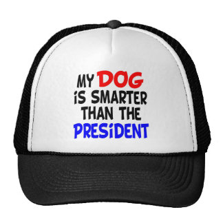 My Dog Smarter Than President Cap