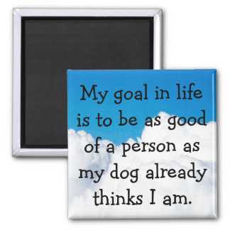 My Dog Thinks I'm Great! Magnet