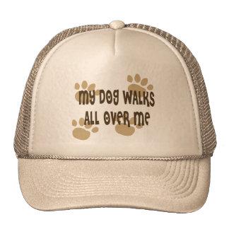My Dog Walks All Over Me Cap