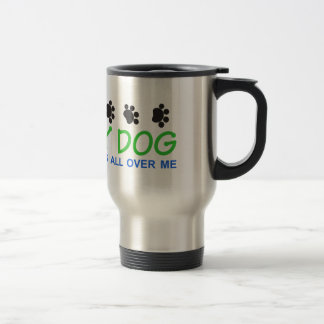 My Dog Walks Stainless Steel Travel Mug