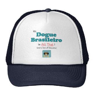 My Dogue Brasileiro is All That! Trucker Hats