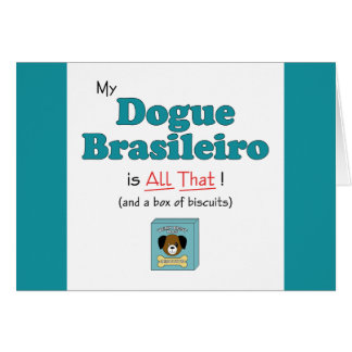 My Dogue Brasileiro is All That! Greeting Cards