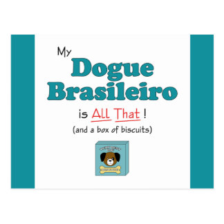 My Dogue Brasileiro is All That Post Cards