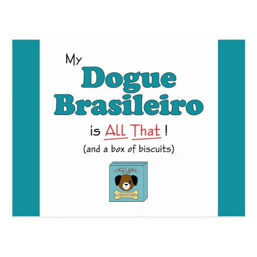 My Dogue Brasileiro is All That! Post Cards