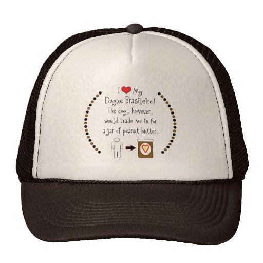 My Dogue Brasileiro Loves Peanut Butter Trucker Hat